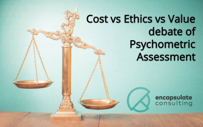 Costs vs Ethics vs Value debate of Psychometric Assessment